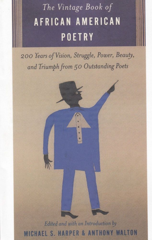 The Vintage Book of African American Poetry: 200 Years of Vision, Struggle, Power, Beauty, and Triumph from 50 Outstanding Poets. Anthony Walton Michael S. Harper.