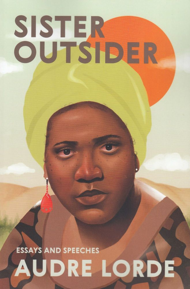 Sister Outsider: Essays and Speeches. Audre Lorde.