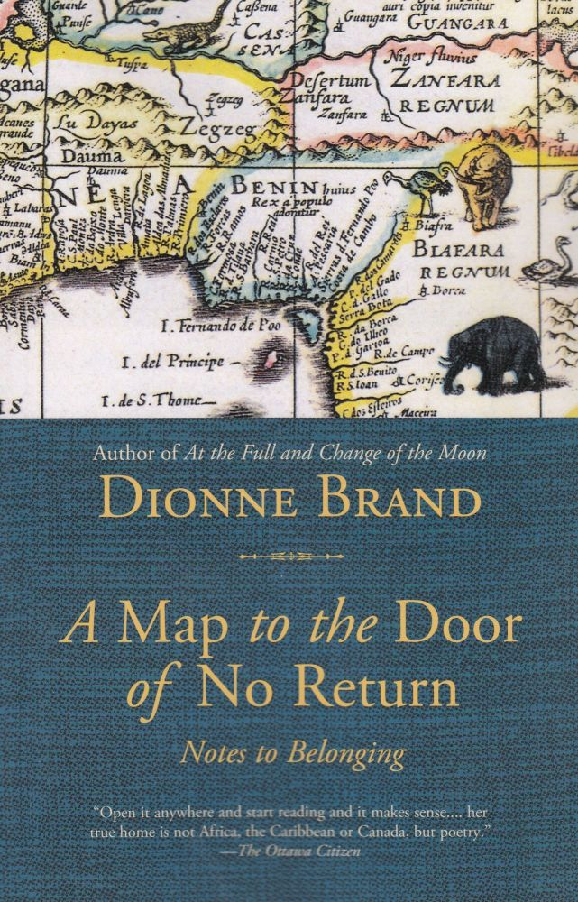 A Map to the Door of No Return: Notes to Belonging. Dionne Brand.