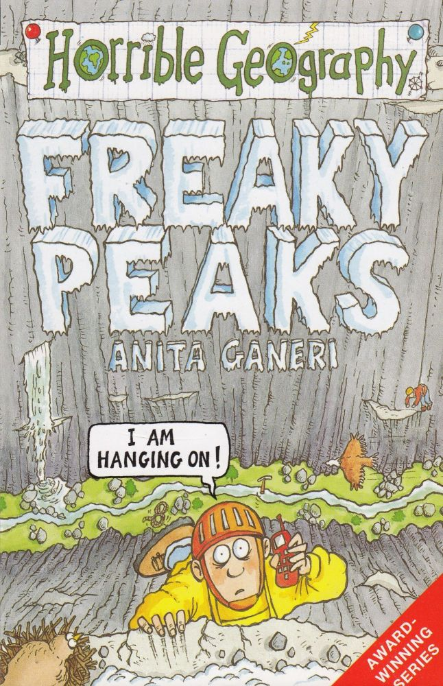 Horrible Geography: Freaky Peaks. Anita Ganeri.