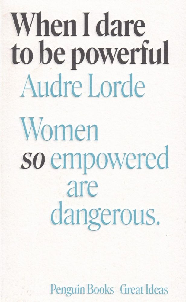 When I Dare to be Powerful (Penguin Great Ideas). Audre Lord.