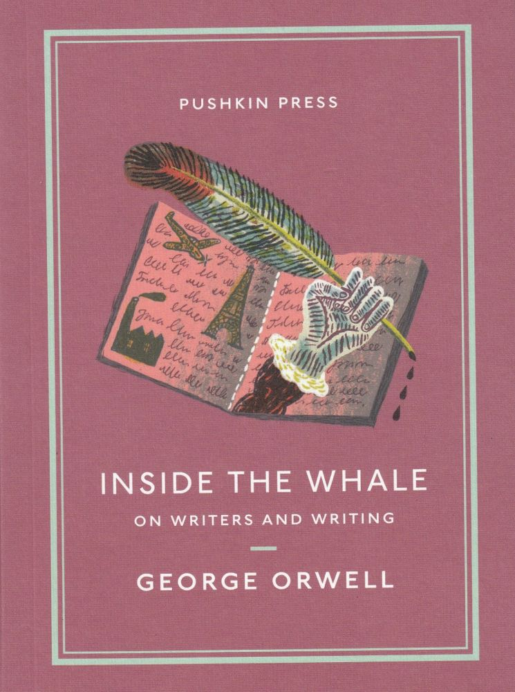 Inside the Whale: On Writers and Writing. George Orwell.
