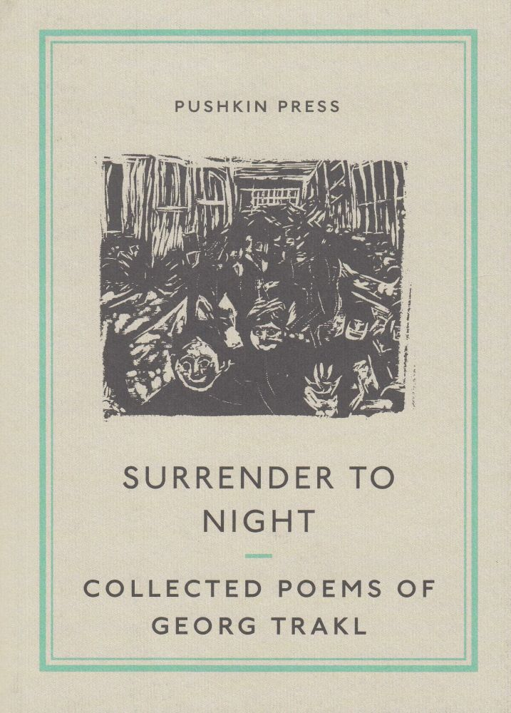 Surrender To Night: Collected Poems of Georg Trakl. Georg Trakl.