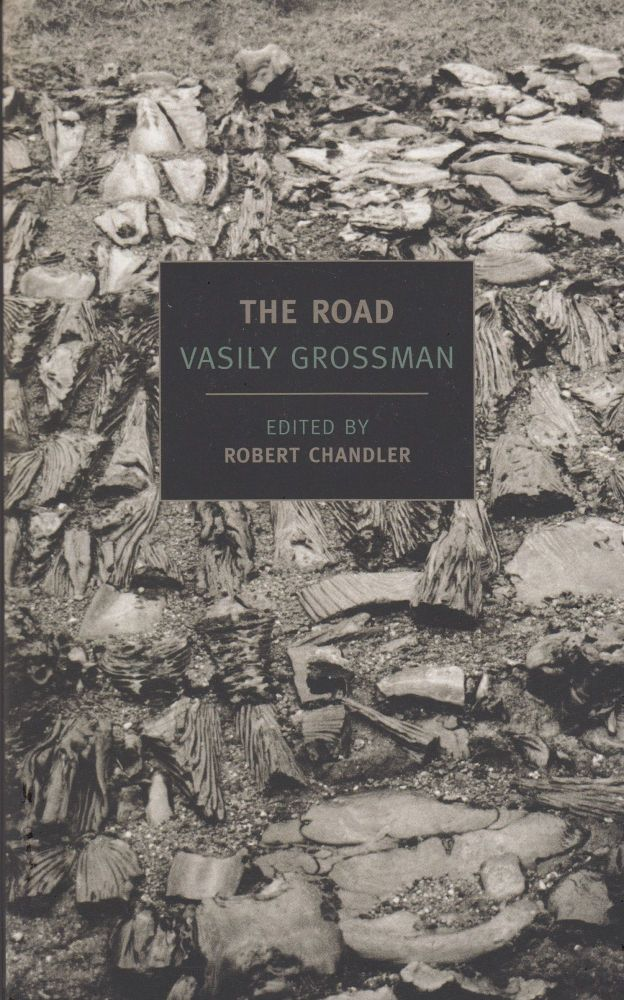 The Road: Stories, Journalism, and Essays. Vasily Grossman.