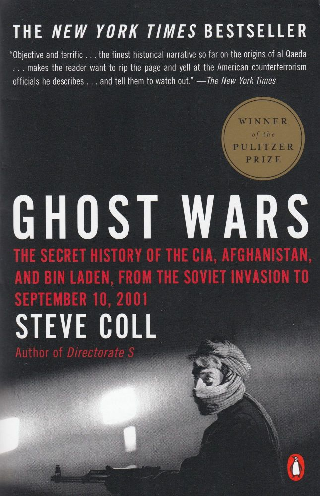 Ghost Wars: The Secret History of the CIA, Afghanistan and Bin Laden. Steve Coll.