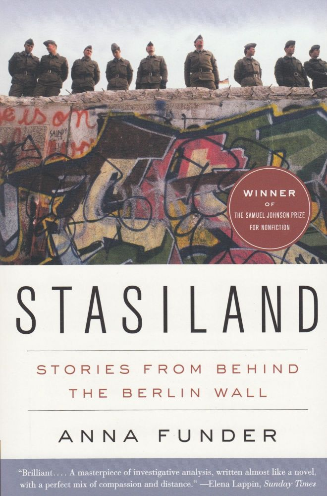 Stasiland: Stories from Behind the Berlin Wall. Anna Funder.