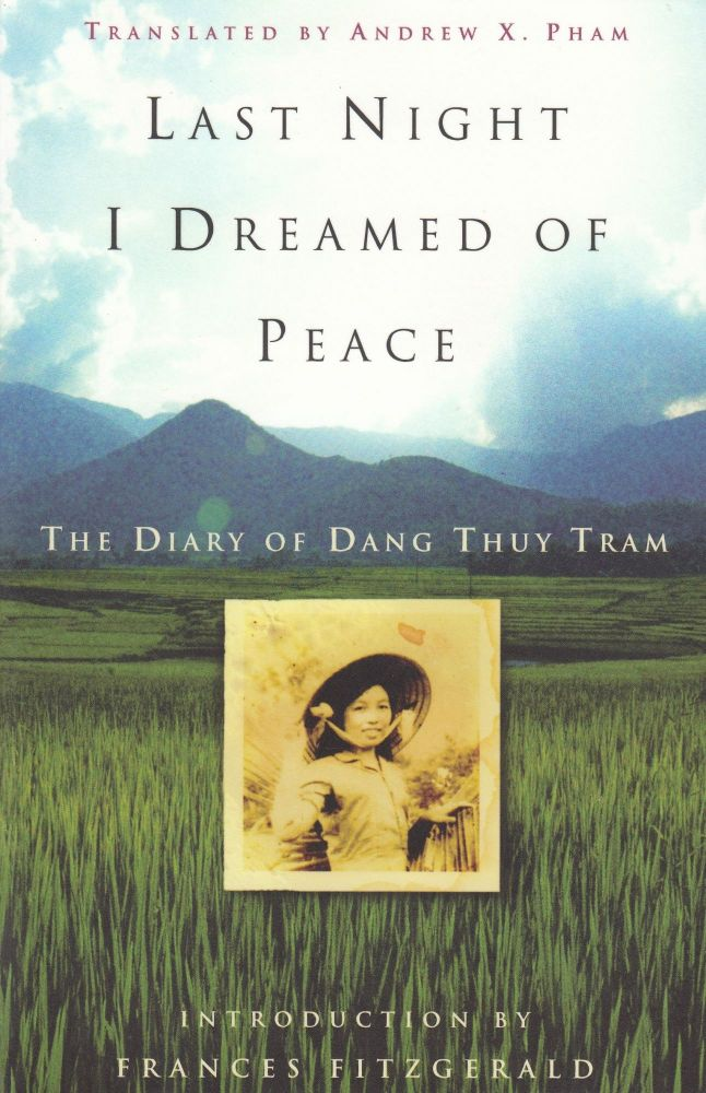 Last Night I Dreamed of Peace: The Diary of Dang Thuy Tram. Dang Thuy Tram.