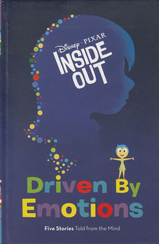 Inside Out : Driven by Emotions : Five Stories Told from the Mind. Elise Allen.