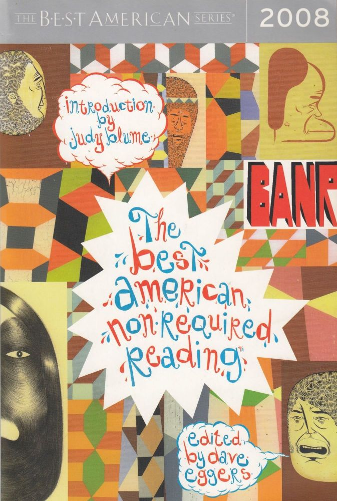 The Best American Non-Required Reading 2008 , Introduction by Judy Blume. Dave Eggers.