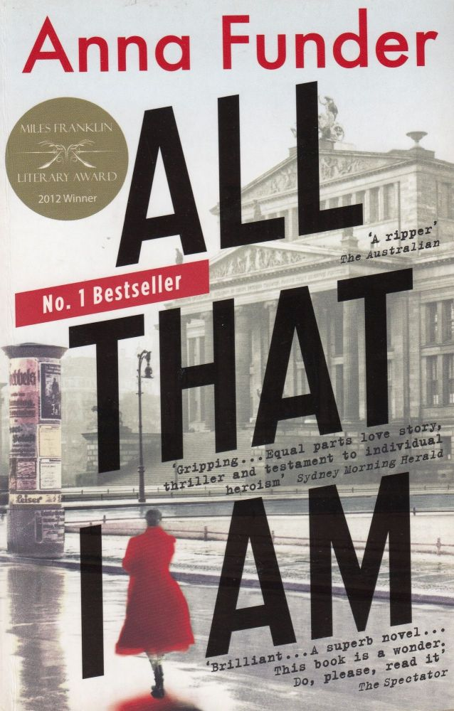 All That I Am. Anna Funder.
