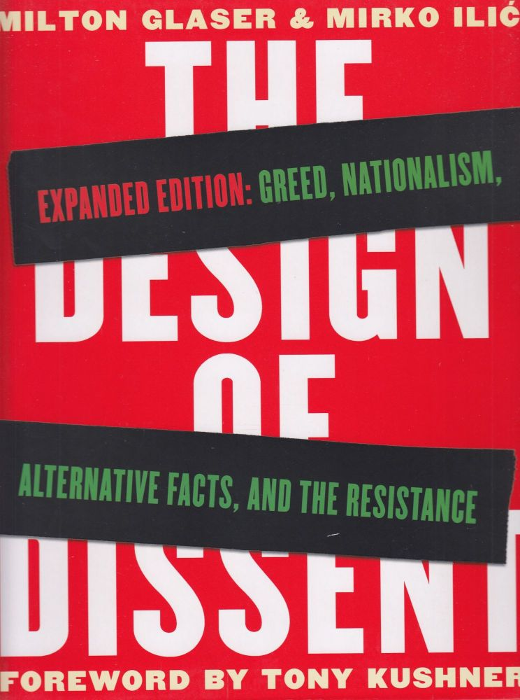The Design of Dissent, Expanded Edition: Greed, Nationalism, Alternative Facts, and the Resistance. Milton Glaser, Mirko Ilic.