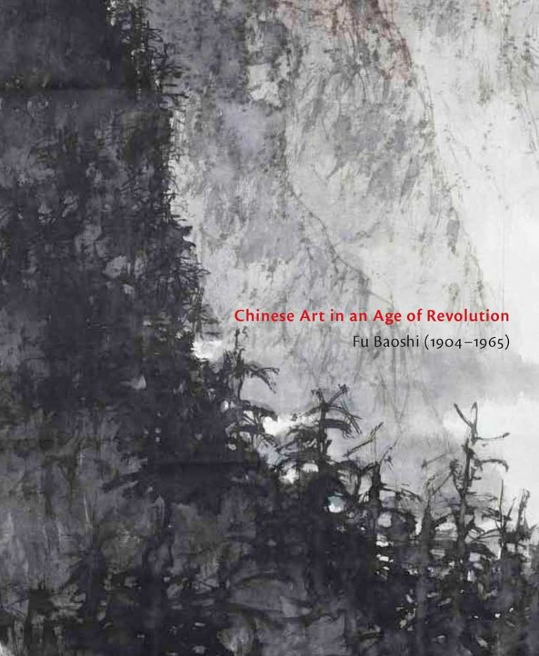 Chinese Art in an Age of Revolution: Fu Baoshi (1904 - 1965). Anita Chung.