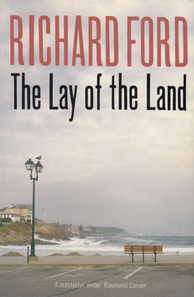 The Lay of the Land. Richard Ford.
