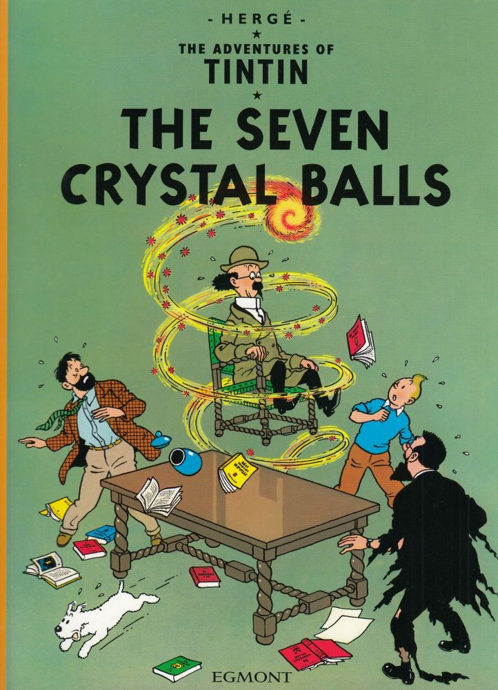 The Adventures of Tintin: The Seven Crystal Balls. Herge.