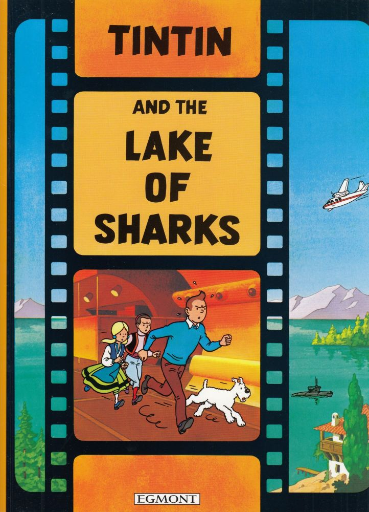 Tintin and the Lake of Sharks: A Book of the Animated Film. Herge.