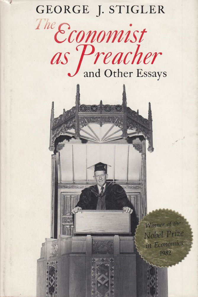 The Economist as Preacher, and Other Essays. George J. Stigler.