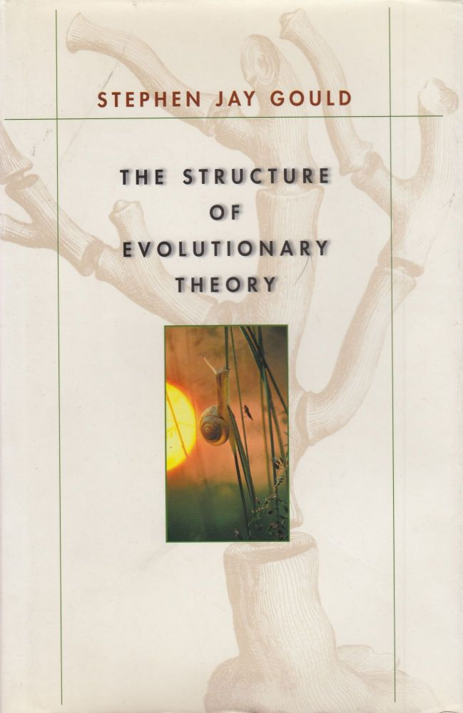 The Structure of Evolutionary Theory. Stephen Jay Gould.