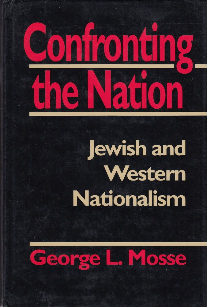 Confronting the Nation: Jewish and Western Nationalism. George L. Mosse.