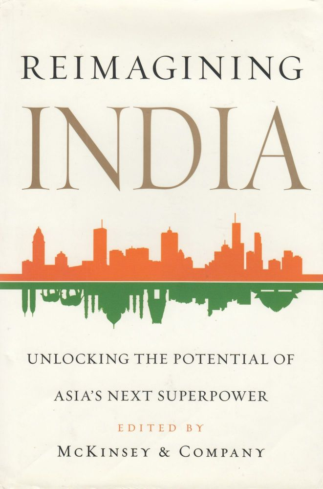 Reimagining India: Unlocking the Potential of Asian's Next Superpower. Adil Zainulbhai Clay Chandler, McKinsey, Company.