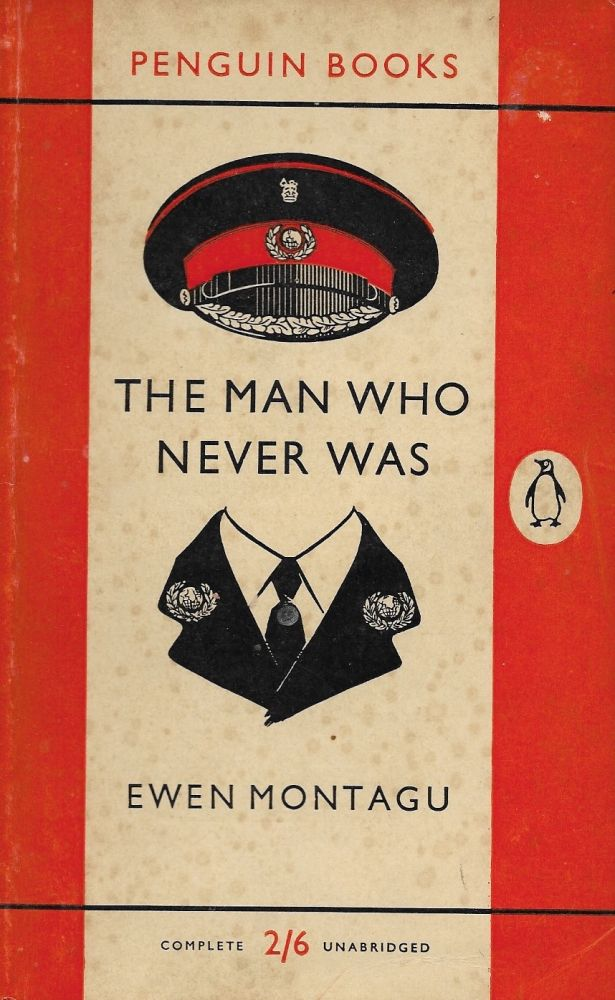 The Man Who Never Was. Ewen Montagu.
