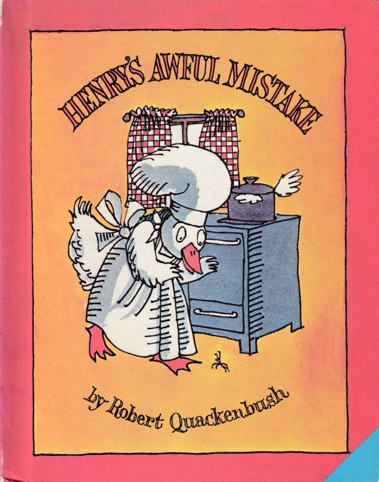 Henry's Awful Mistake. Robert Quakenbush.