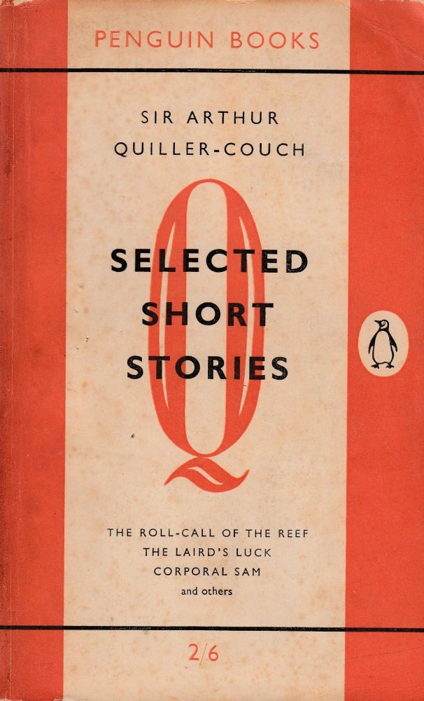 Selected Short Stories. Arthur Quiller-Couch.