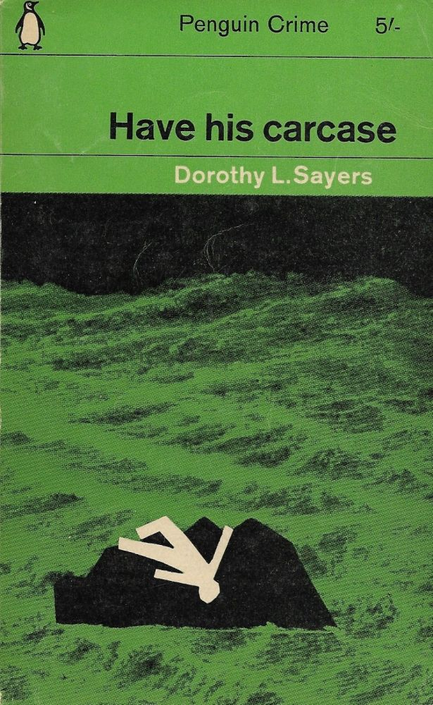 Have His Carcase. Dorothy Sayers.