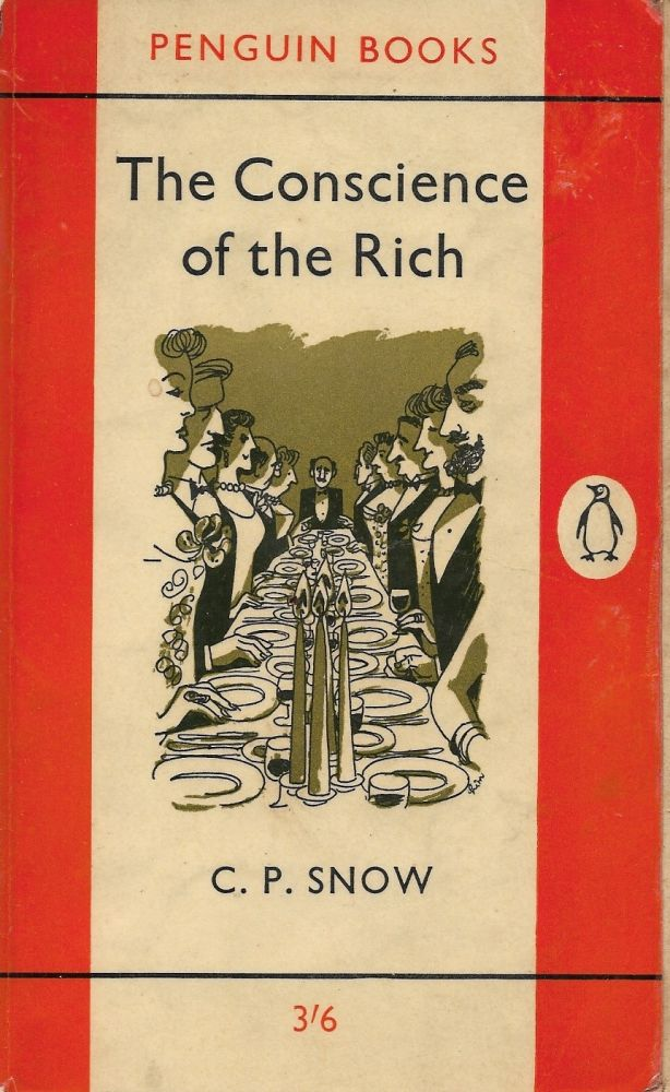 The Conscience of the Rich. C P. Snow.