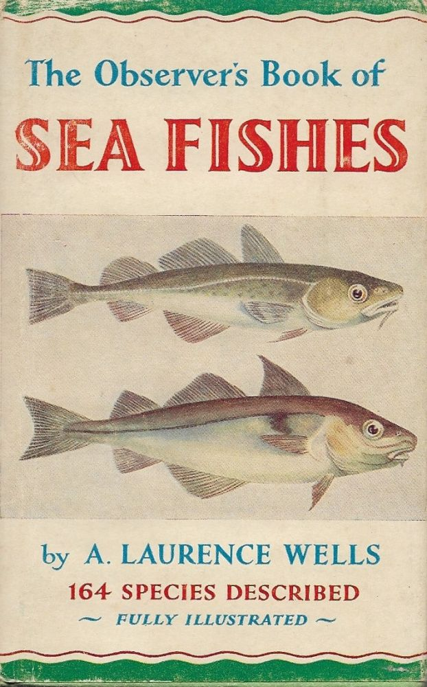 Sea Fishes. Laurence Wells.