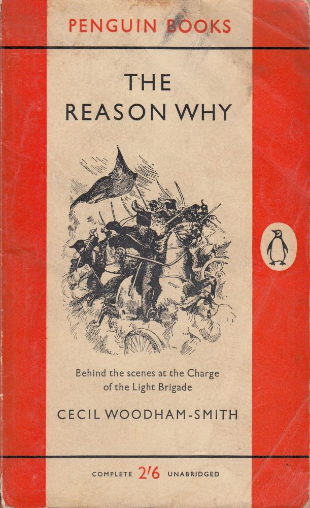 The Reason Why. Cecil Woodham-Smith.