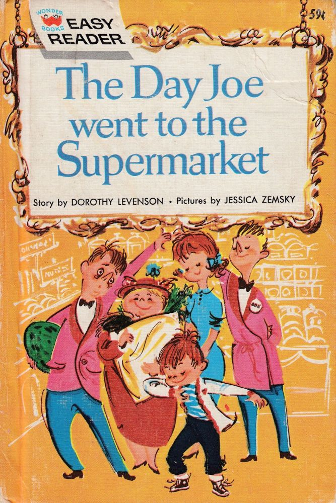 The Day Joe Went to the Supermarket. Dorothy Levenson.