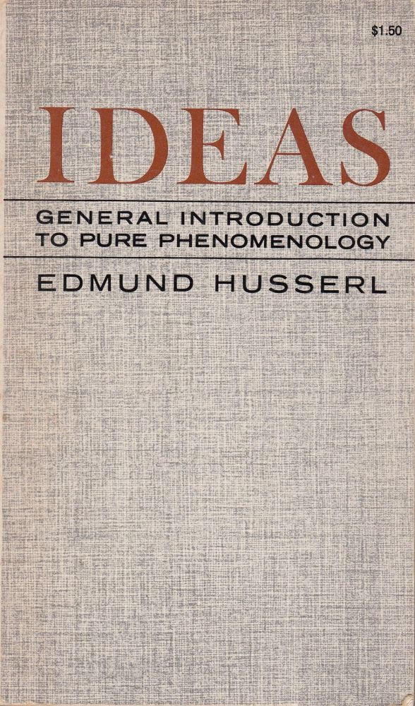 Ideas: General Introduction to Pure Phenomenology. Edmund Husserl.