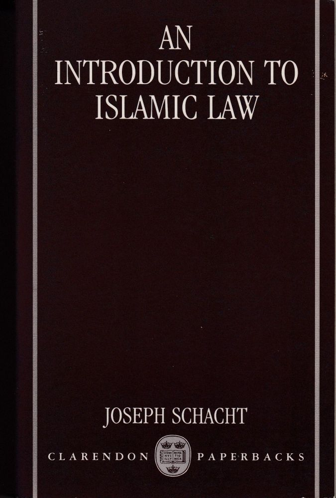 An Introduction to Islamic Law. Joseph Schacht.