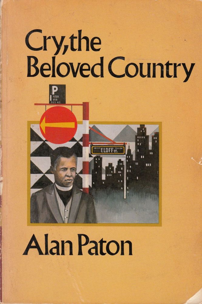 Cry, the Beloved Country. Alan Paton.