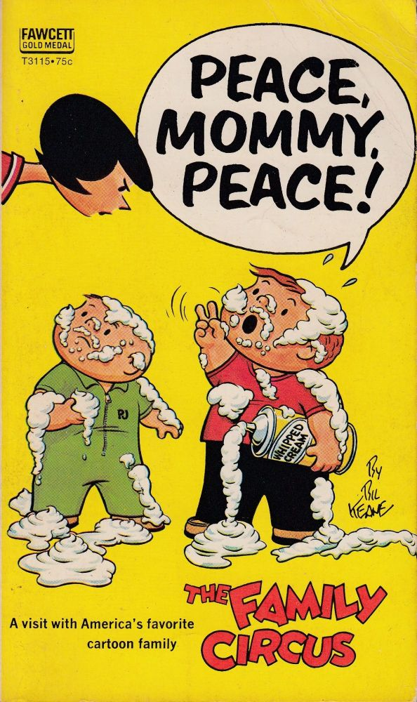 The Family Circus: Peace Mommy, Peace! Bil Keane.