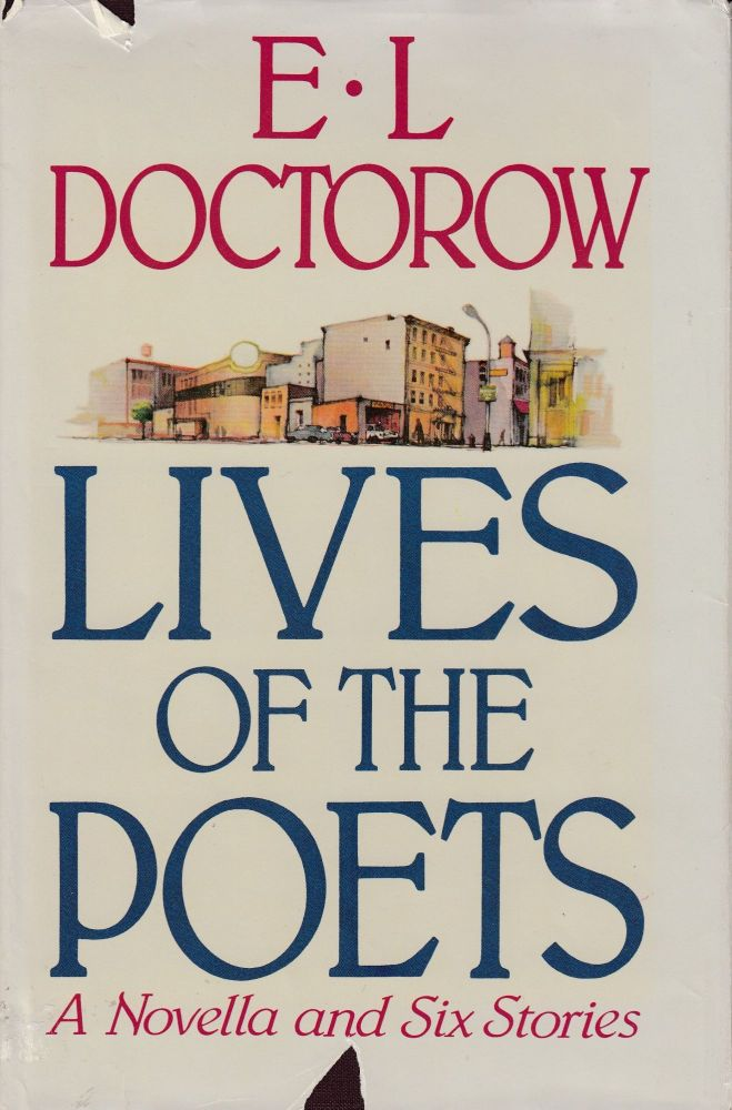 Lives of the Poets: A Novella and Six Stories. E L. Doctorow.