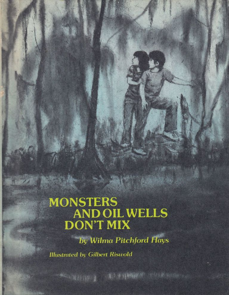 Monsters and Oil Wells Don't Mix. Wilma Pitchford Hays.