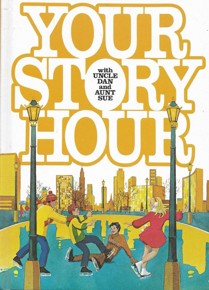 Your Story Hour with Uncle Dan and Aunt Sue (Volume Two). Bobbie Jane Van Dolson Elaine Meseraull.