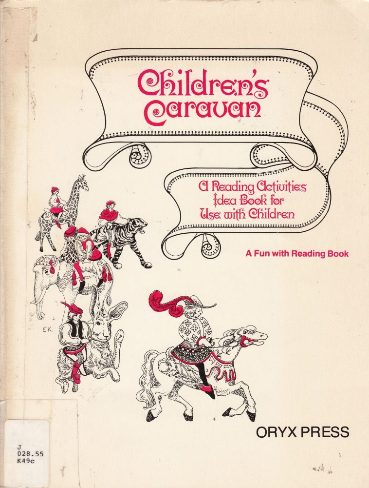Children's Caravan: A Reading Activities Idea Book for Use With Children. Judith A. Kimball.