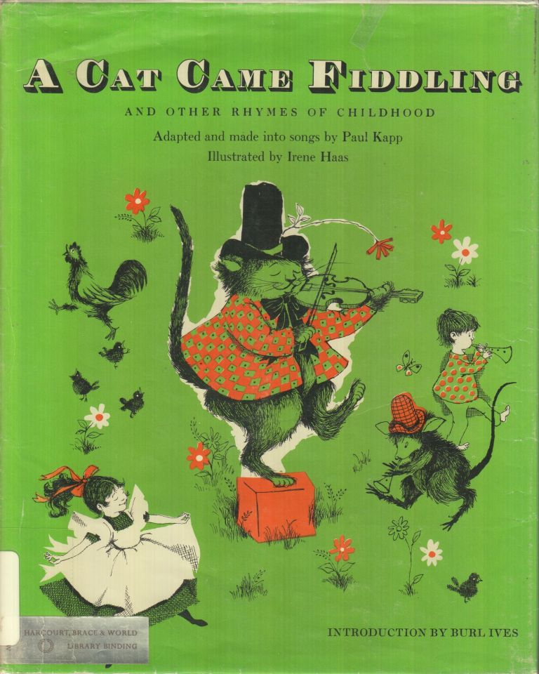 A Cat Came Fiddling and Other Rhymes of Childhood. Burl Ives Paul Kapp, introduction.