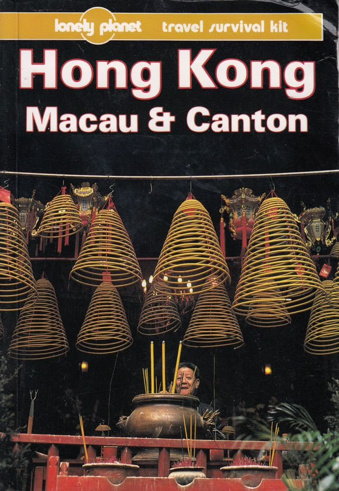 Lonely Planet: Hong Kong, Macau & Canton. Robert Storey.