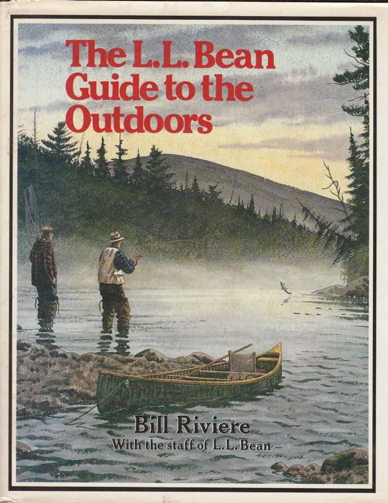 The L.L. Bean Guide to the Outdoors. Bill Riviere, the staff of L. L. Bean.