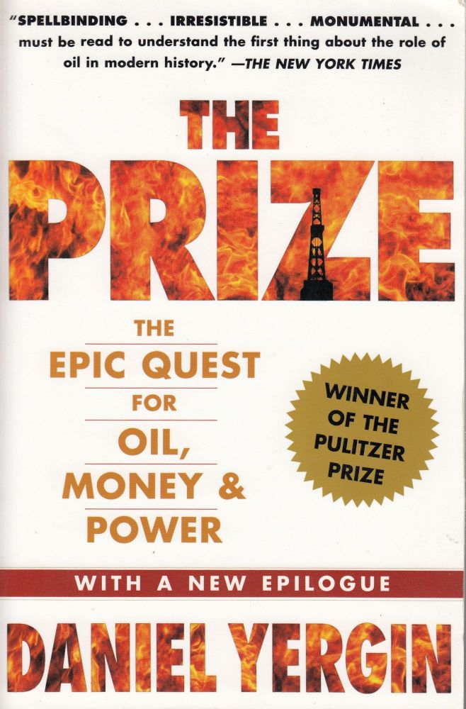 The Prize: The Epic Quest for Oil, Money & Power. Daniel Yergin.