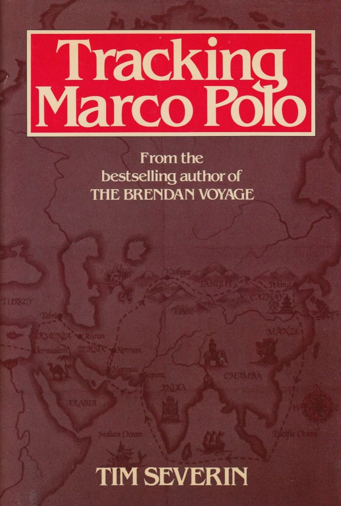 Tracking Marco Polo. Tim Severin.