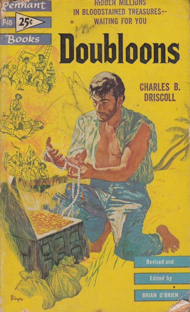 Doubloons: The Story of Buried Treasure. Brian O'Brien Charles B. Driscoll, foreword ed.