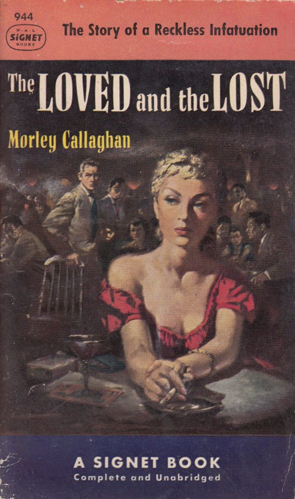 The Loved and the Lost. Morley Callaghan.