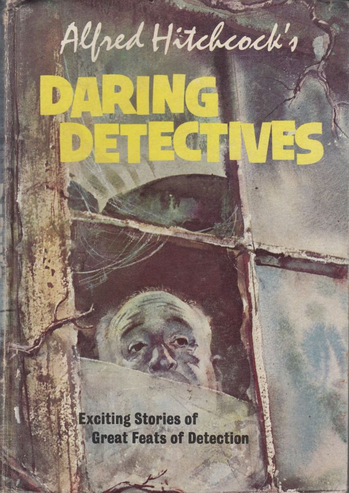 Alfred Hitchcock's Daring Detectives. Alfred Hitchcock.