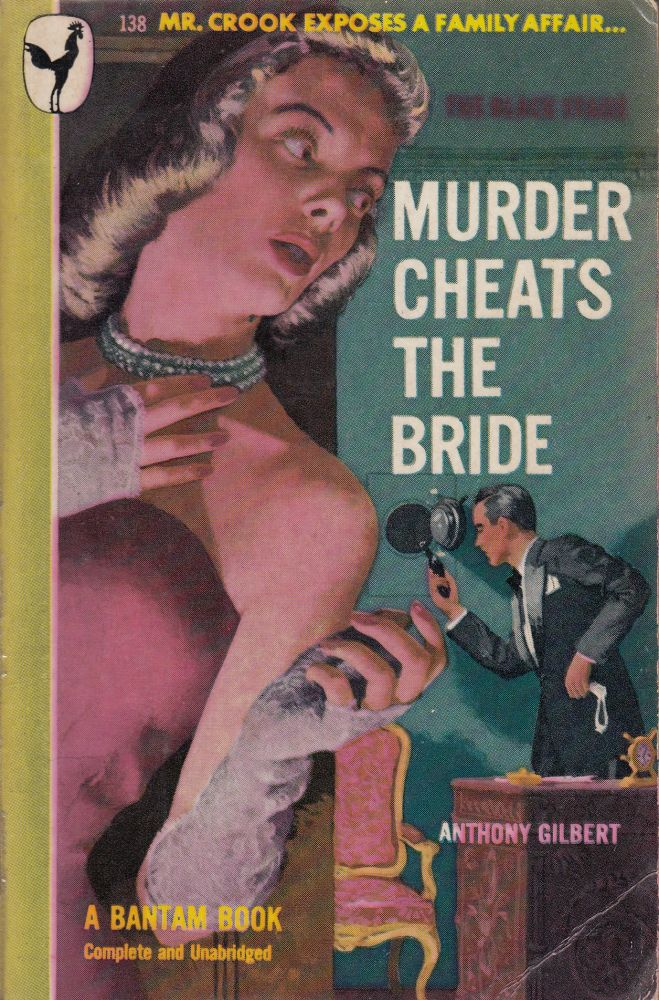 Murder Cheats the Bride. Anthony Gilbert.