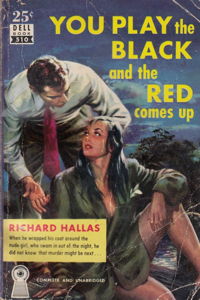 You Play the Black and the Red Comes Up. Richard Hallis.
