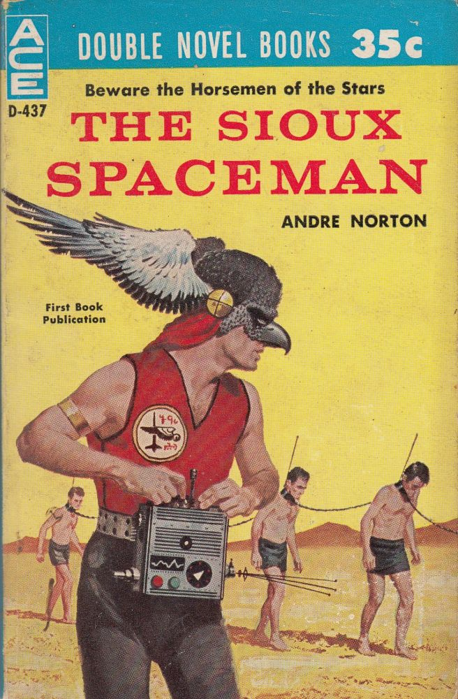 The Sioux Spaceman / And Then the Town Took Off. Richard Wilson Andre Norton.